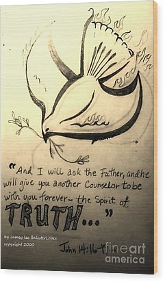 The Spirit Of Truth Wood Print by Jamey Balester