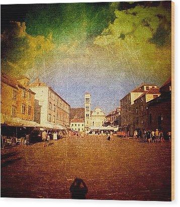 Town Square #edit - #hvar, #croatia Wood Print by Alan Khalfin