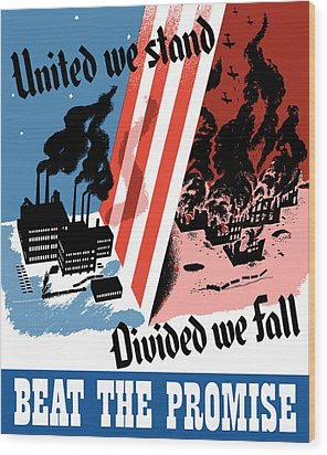 United We Stand Divided We Fall Wood Print by War Is Hell Store