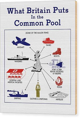 What Britain Puts In The Common Pool Wood Print by War Is Hell Store