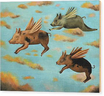 When Pigs Fly Wood Print by Leah Saulnier The Painting Maniac