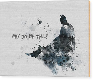 Why Do We Fall? Wood Print by Rebecca Jenkins