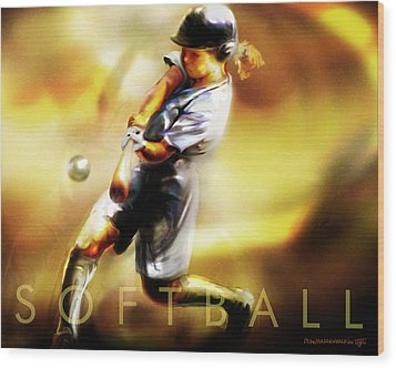 Women In Sports - Softball Wood Print by Mike Massengale