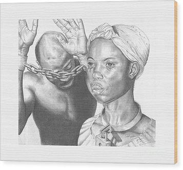 Wretched Bonds Of Slavery Wood Print by Sandra Pryer
