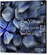 Be Yourself Acrylic Print by Karen Lewis