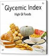High Glycaemic Index Foods Acrylic Print by Colin and Linda McKie