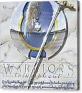 Warriors Triumphant Acrylic Print by Cliff Hawley