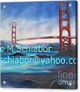 San Francisco Golden Gate Bridge Acrylic Print by Eric  Schiabor