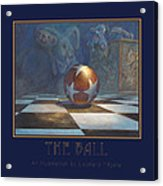 The Ball Acrylic Print by Leonard Filgate