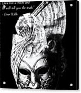 A Picture Of A Venitian Mask Accompanied By An Oscar Wilde Quote Acrylic Print by Nila Newsom