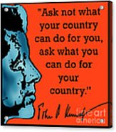 Ask Not What Your Country... Acrylic Print by Scarebaby Design