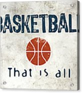 Basketball That Is All Acrylic Print by Flo Karp