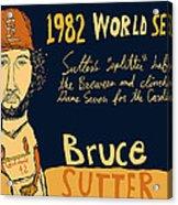 Bruce Sutter St Louis Cardinals Acrylic Print by Jay Perkins