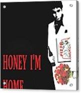 Carface Honey I'm Home Acrylic Print by Jessie J De La Portillo