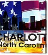 Charlotte Nc Patriotic Large Cityscape Acrylic Print by Angelina Vick