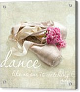 Dance Like No One Is Watching Acrylic Print by Sylvia Cook