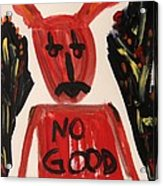 devil with NO GOOD tee shirt Acrylic Print by Mary Carol Williams