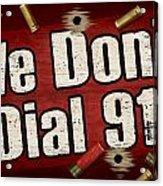 Dial 911 Acrylic Print by JQ Licensing