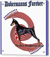 Dobermanns Forever - The Next One Hundred Years Acrylic Print by Rita Kay Adams