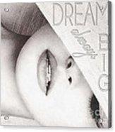 Dream Big Acrylic Print by Mo T