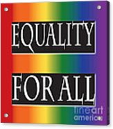 Equality Rainbow Acrylic Print by Jamie Lynn