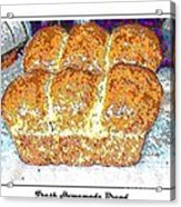 Fresh Homemade Bread 2 Acrylic Print by Barbara Griffin