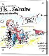 God Is Selective Acrylic Print by George Richardson