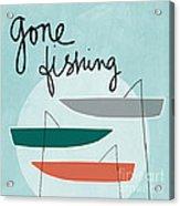 Gone Fishing Acrylic Print by Linda Woods
