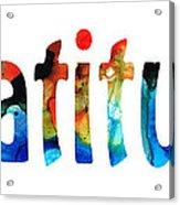 Gratitude 2 - Inspirational Art Acrylic Print by Sharon Cummings