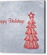 Happy Holidays Acrylic Print by Kim Hojnacki