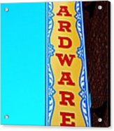 Hardware Store Acrylic Print by Chris Berry