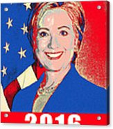 Hillary 2016 Acrylic Print by Scarebaby Design