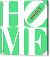 Home Sweet Home 20130713 White Green Red Acrylic Print by Wingsdomain Art and Photography
