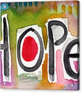 Hope- Colorful Abstract Painting Acrylic Print by Linda Woods