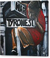 I Live On T.y.r.o.n.e St. Between Hart St. Acrylic Print by Tyrone Hart