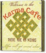 Karma Cafe Acrylic Print by Debbie DeWitt
