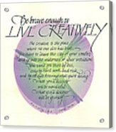 Live Creatively Acrylic Print by Sally Penley