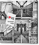 Love The Brooklyn Bridge Acrylic Print by John Farnan