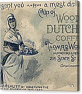 Maid Serving Coffee Advertisement For Woods Duchess Coffee Boston  Acrylic Print by American School