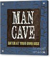 Man Cave Enter At Your Own Risk Acrylic Print by Debbie DeWitt