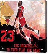 Michael Jordan Greatest Ever Acrylic Print by Israel Torres