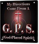 My Gps Acrylic Print by Carolyn Marshall