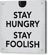 My Stay Hungry Stay Foolish Poster Acrylic Print by Chungkong Art