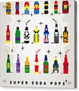 My Super Soda Pops No-00 Acrylic Print by Chungkong Art