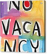 No Vacancy Acrylic Print by Linda Woods