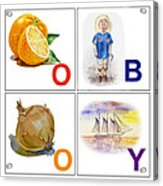 O Boy Art Alphabet For Kids Room Acrylic Print by Irina Sztukowski
