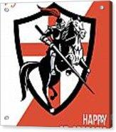 Proud To Be English Happy St George Day Retro Poster Acrylic Print by Aloysius Patrimonio