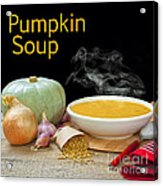 Pumpkin Soup Concept Acrylic Print by Colin and Linda McKie