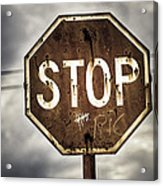 Stop Acrylic Print by Caitlyn  Grasso