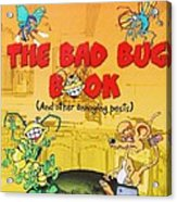 The Bad Bug Book Cover Acrylic Print by Paul Calabrese